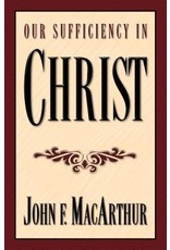 MacArthur Our Sufficiency in Christ