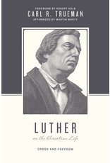 Luther Luther on the Christian Life