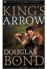 Bond Kings Arrow - Crown & Covenant Trilogy - Book 2