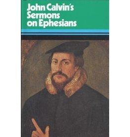 Calvin John Calvin's Sermons on Ephesians