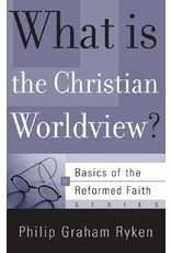 Ryken What is the Christian Worldview?