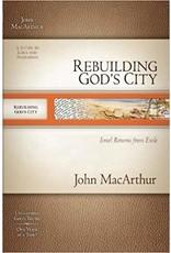 MacArthur McArthur Bible Study Rebuilding God's City, Ezra and Nehemiah