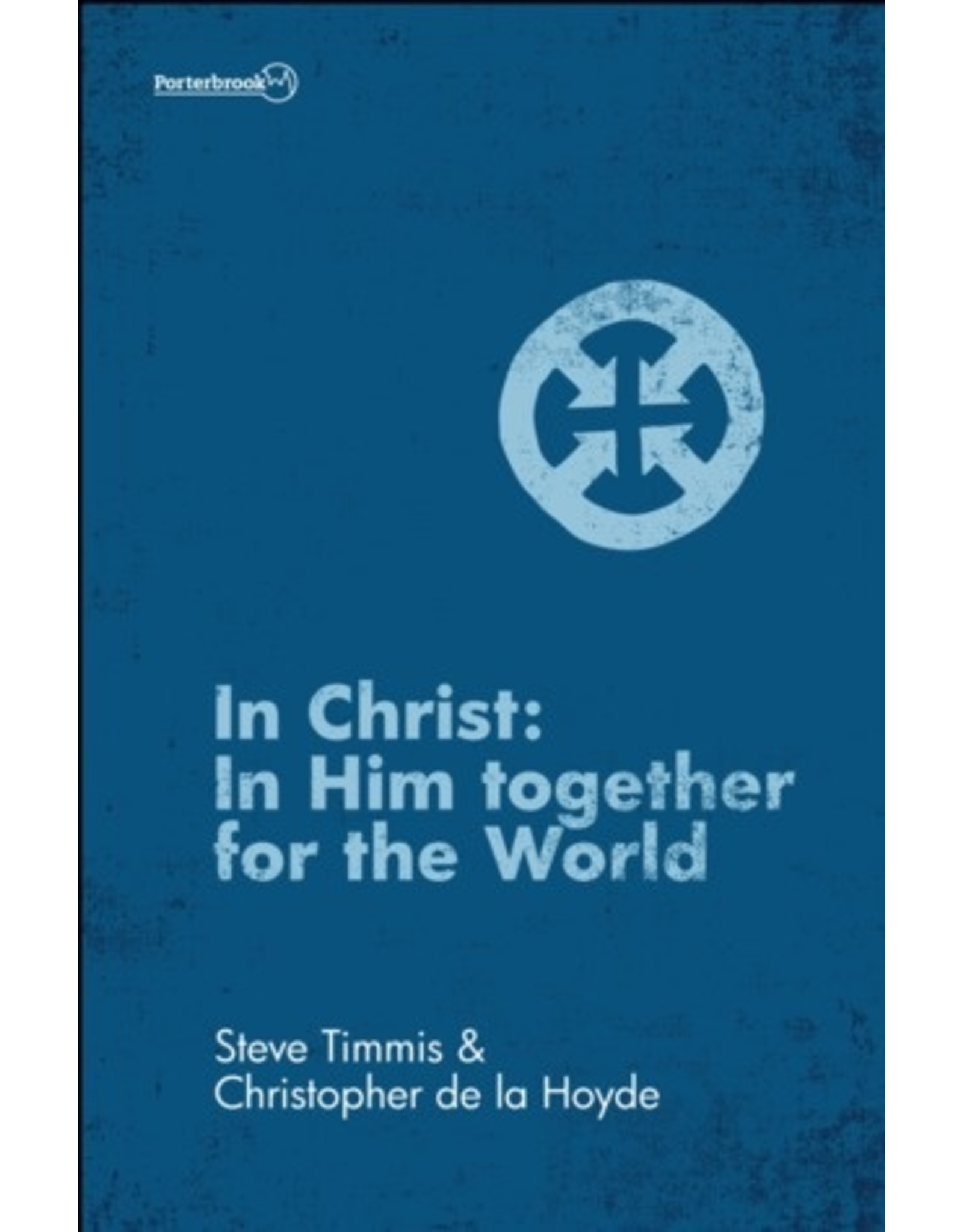 In Christ: In Him Together for the World