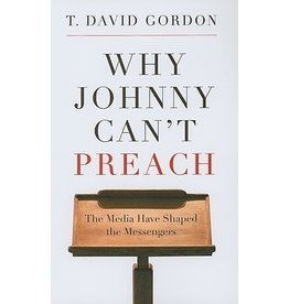 Gordon Why Johnny Can't Preach