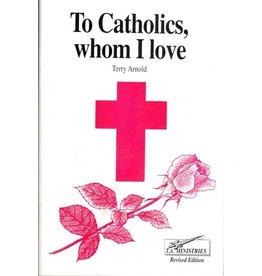 Arnold To Catholics Whom I Love