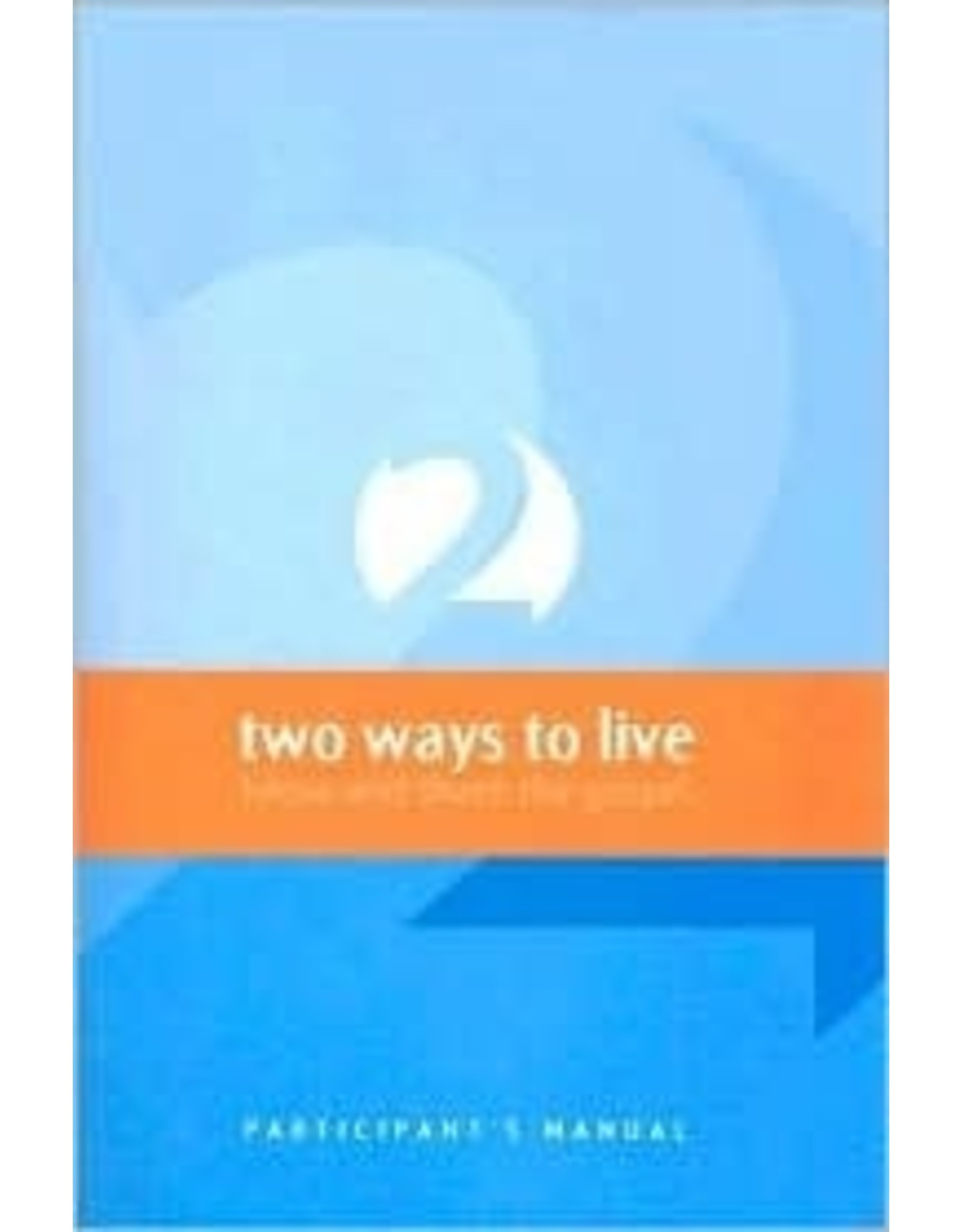 Matthias Media Two Ways to Live Participants Manual