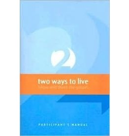 Matthias Media Two Ways to Live Participants Manual