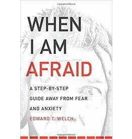 Welch When I am Afraid