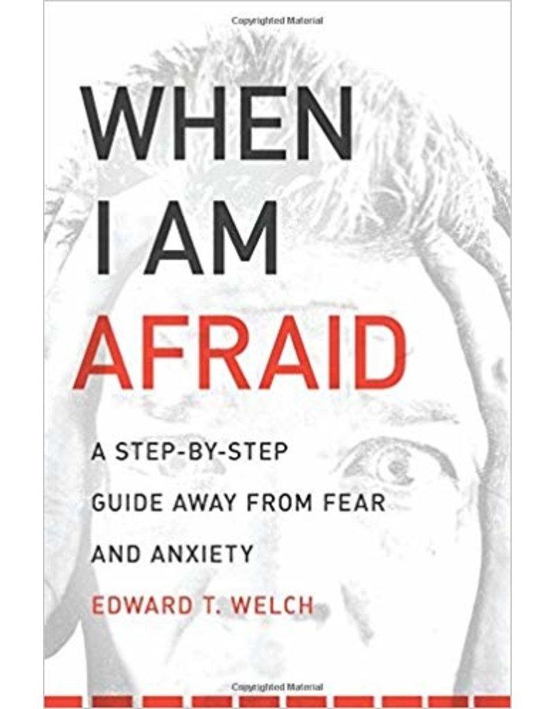 Welch When I'm Afraid