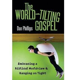 Phillips The World-Tilting Gospel