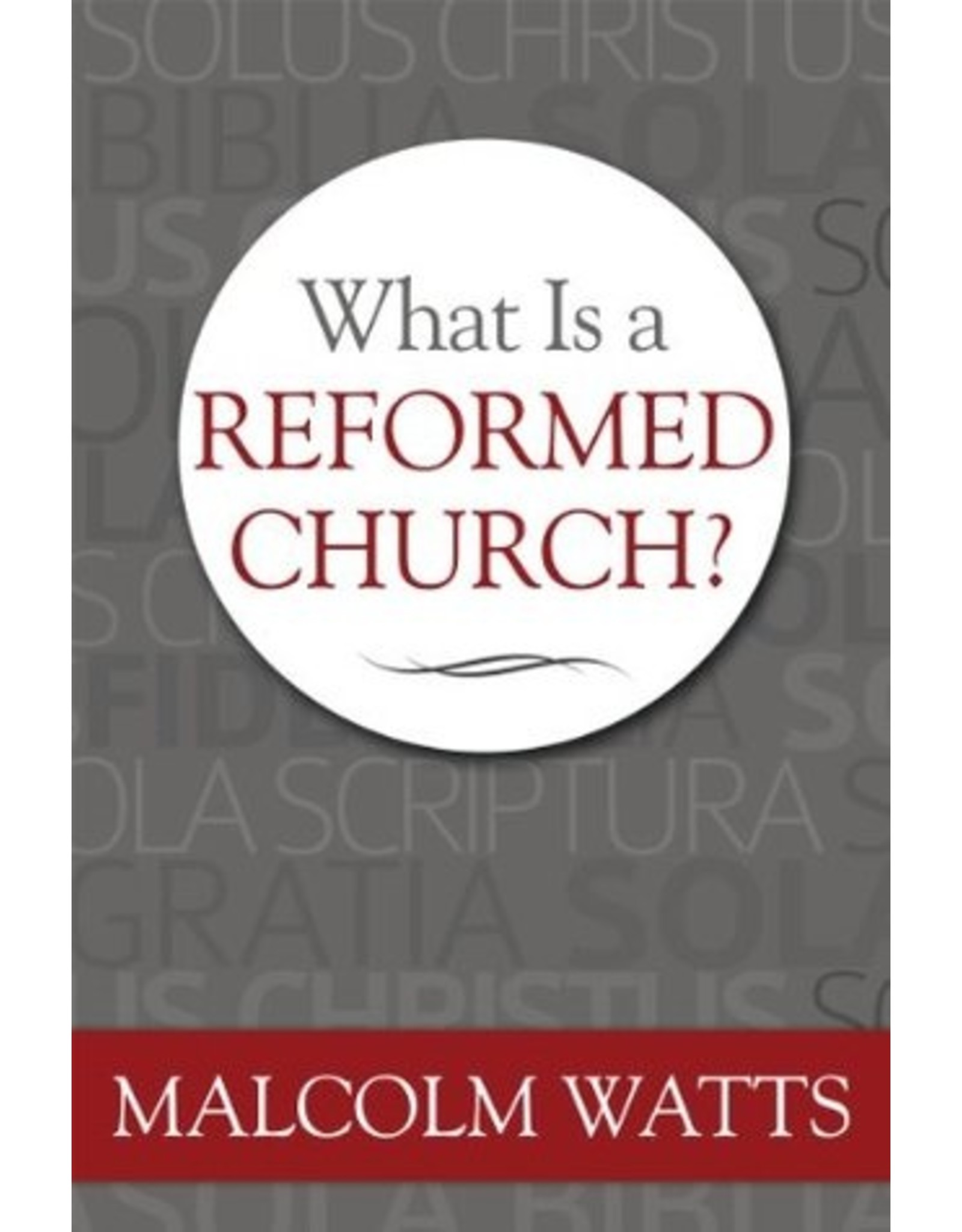 Watts What is a Reformed Church?