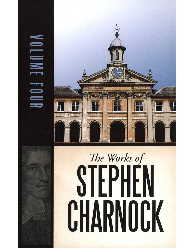 Charnock Works of Stephen Charnock, The - Vol 4