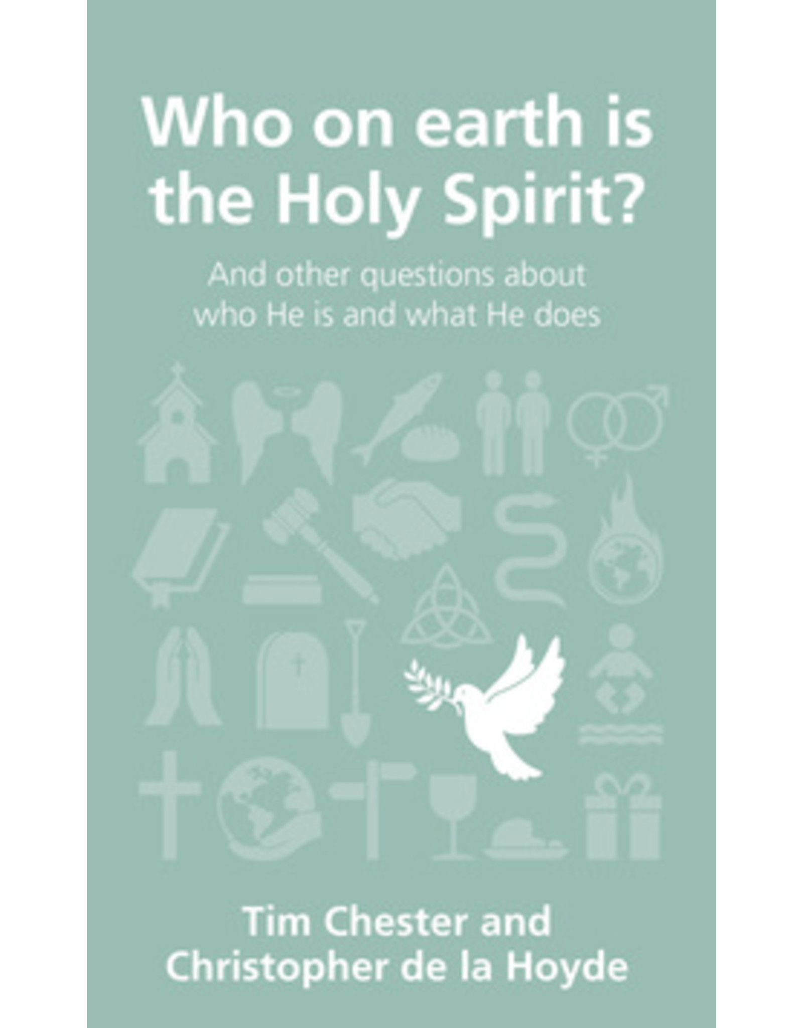 Chester Who on Earth is the Holy Spirit?