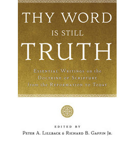 Lillback Thy Word is Still Truth