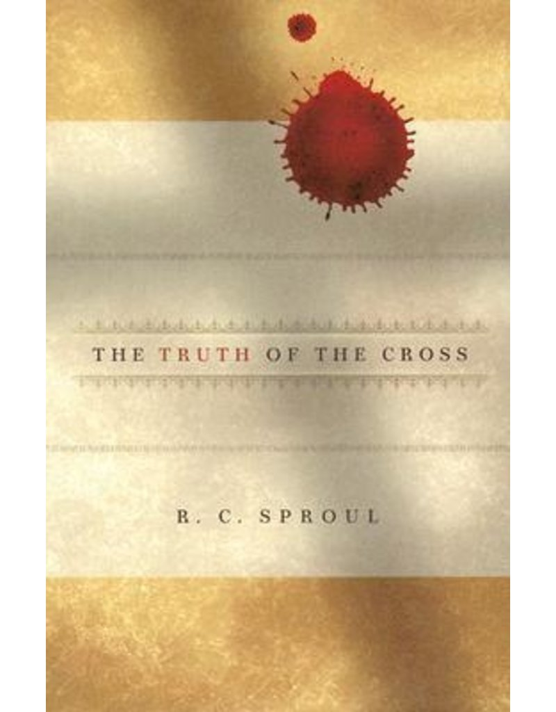 Sproul Truth of the Cross, The