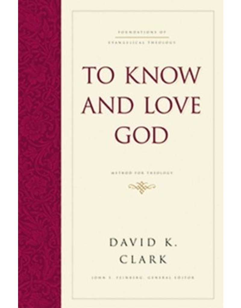 Clark To Know and Love God
