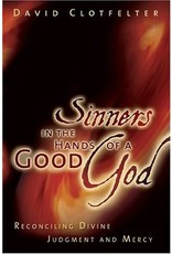 Clotfelter Sinners in the Hands of a Good God