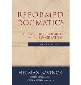 Bavinck Reformed Dogmatics, Vol 4 - Holy Spirit, Church and New Creation