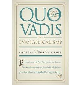 Kostenberger Quo Vadis Evangelicalism?