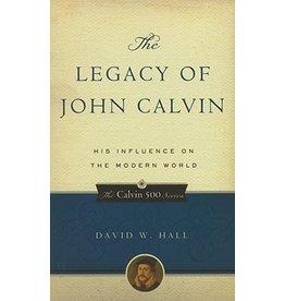 Hall Legacy of John Calvin, The