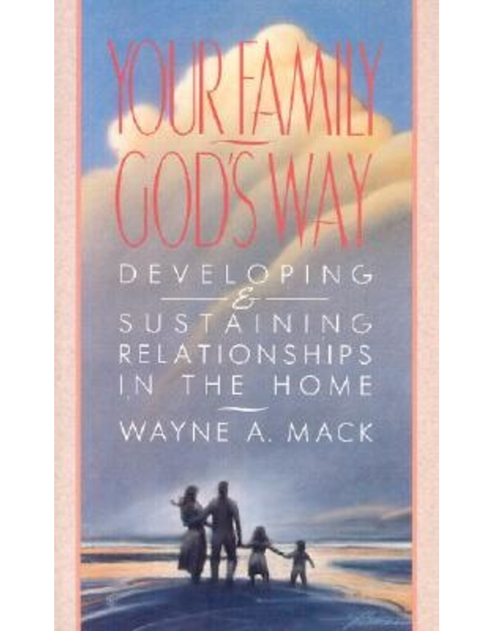 Mack Your Family God's Way