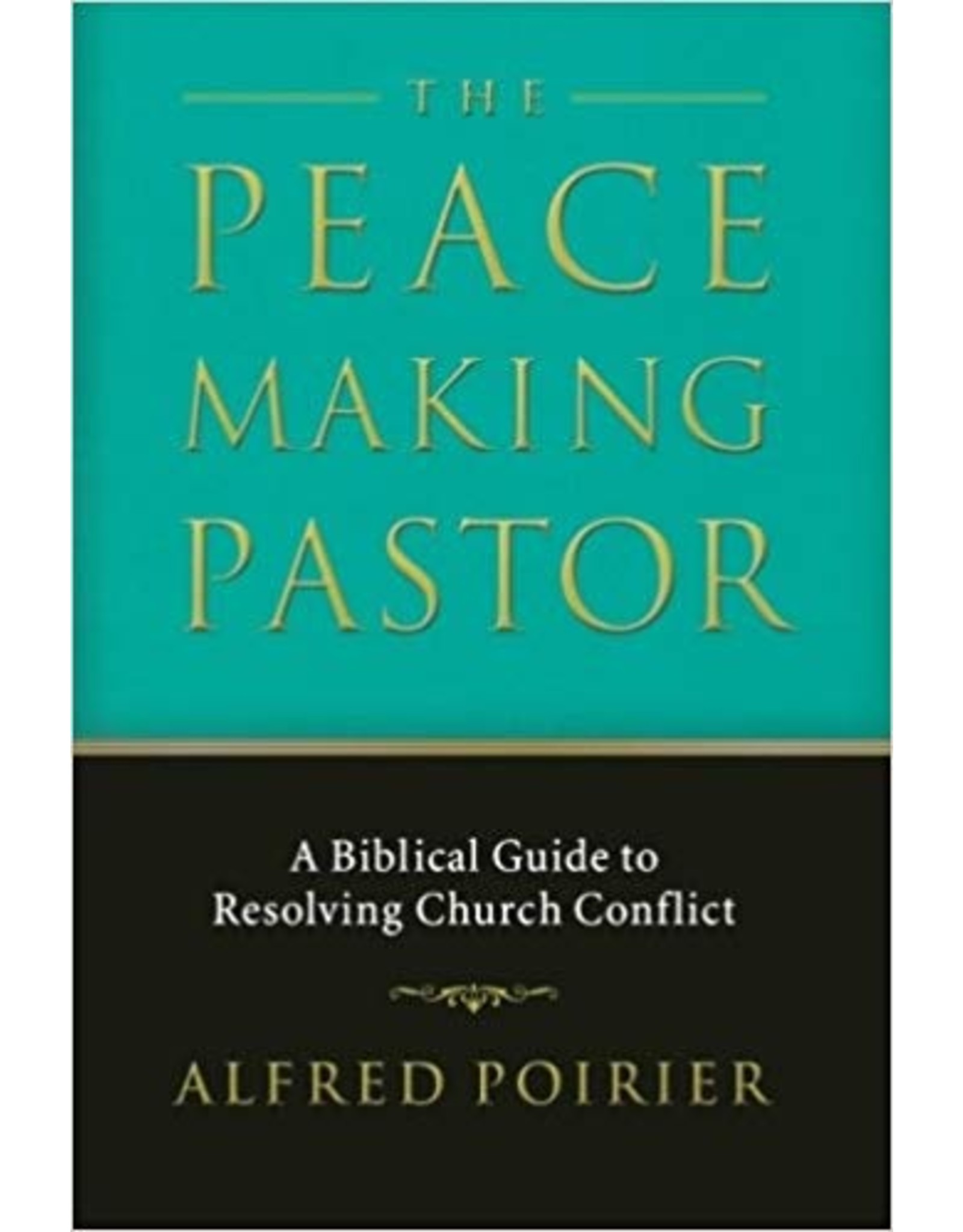 Poirier The Peace Making Pastor
