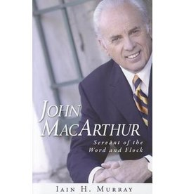 Murray John MacArthur Servant of the Word and Flock