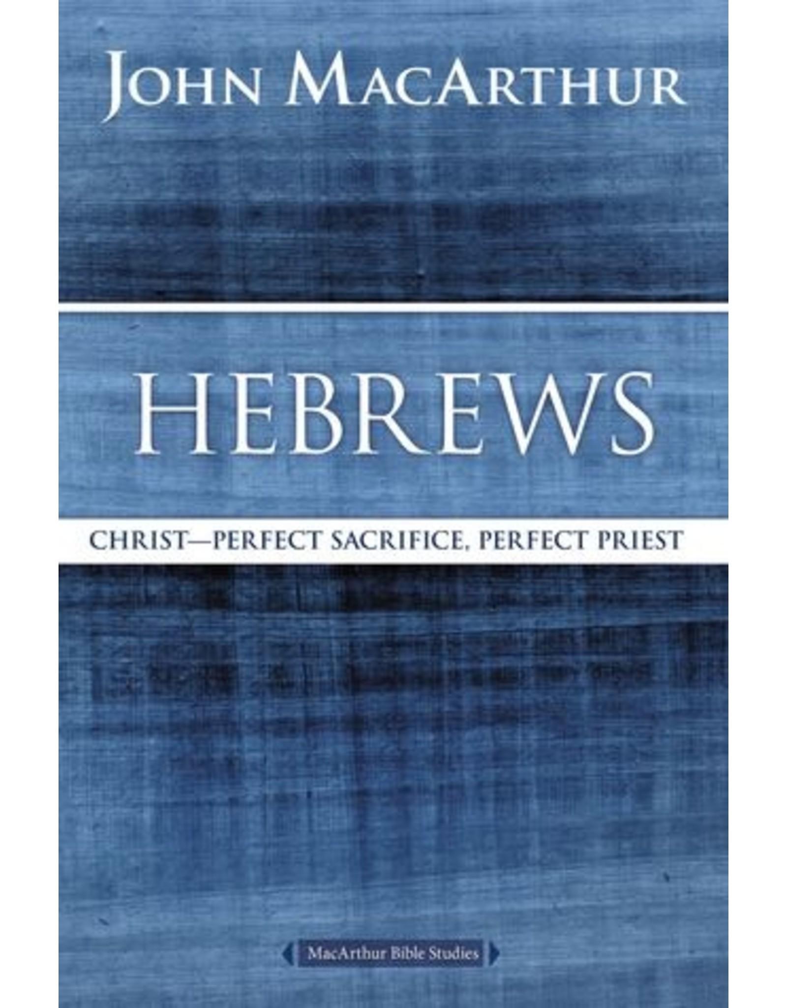 MacArthur Hebrews: Christ: Perfect Sacrifice, Perfect Priest (MacArthur Bible Studies)