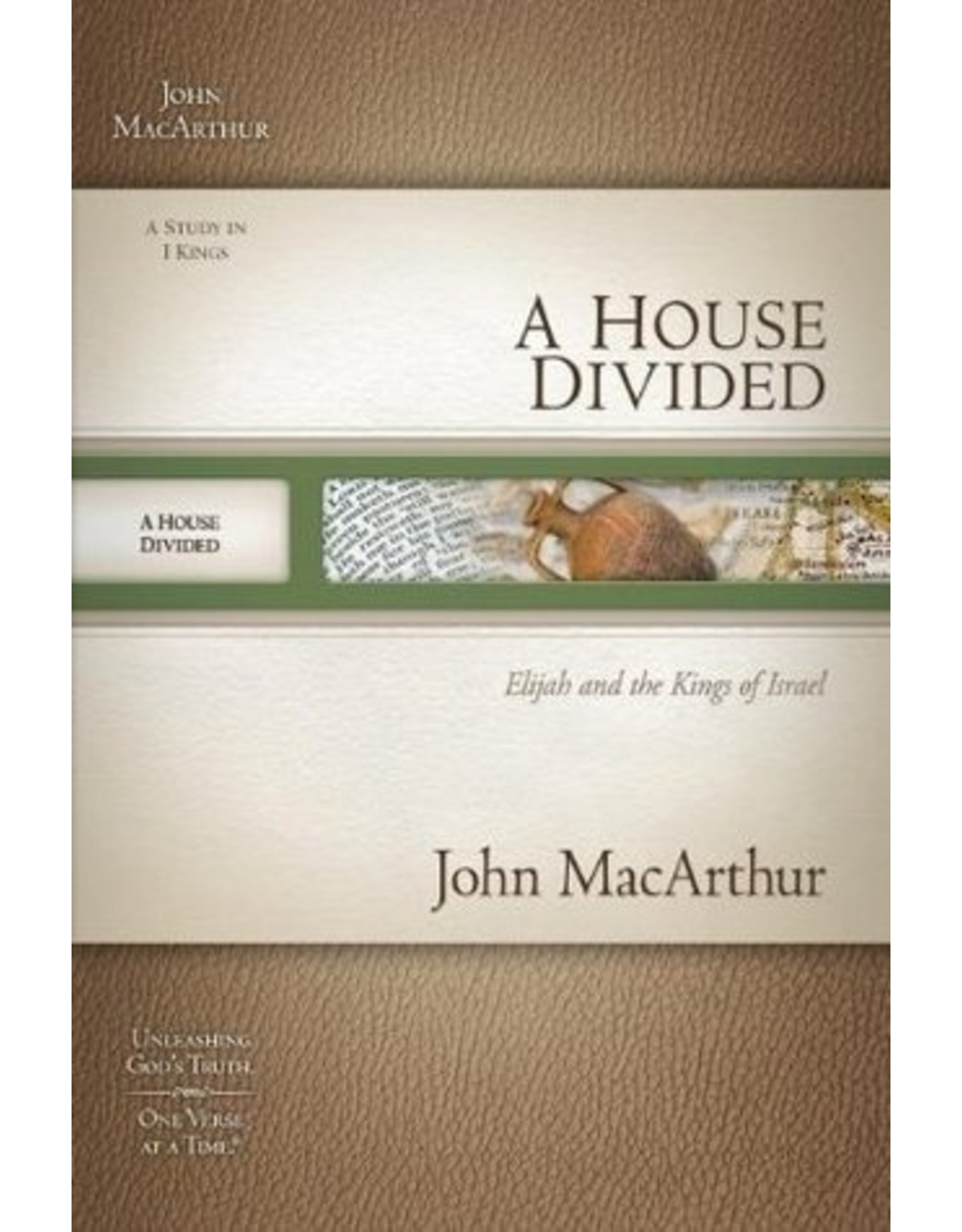 MacArthur MacArthur Bible Study A House Divided