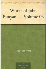 Bunyan Works of John Bunyan - Vol 3
