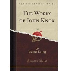 Knox Works of John Knox, Vol 5