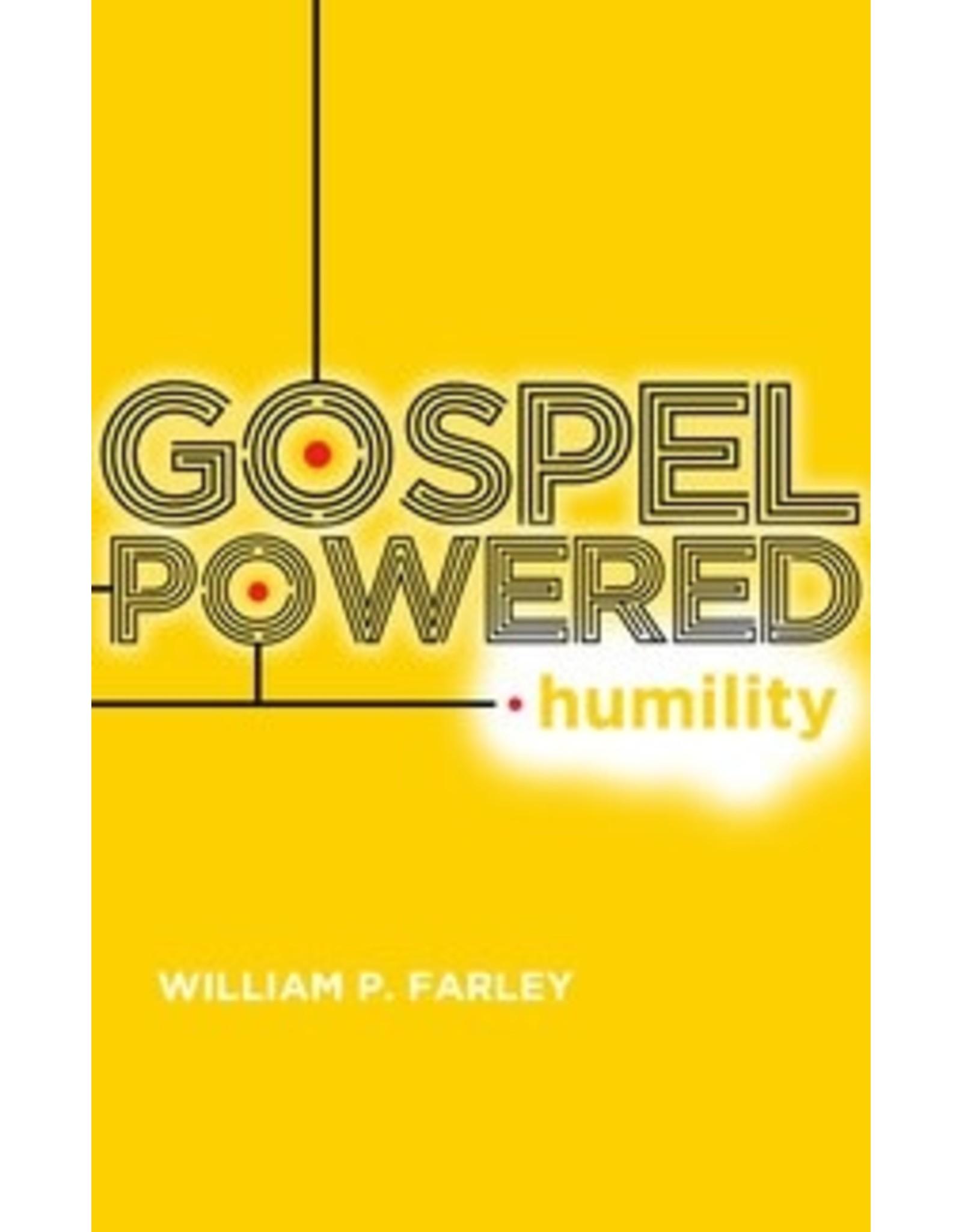 Farley Gospel Powered Humility