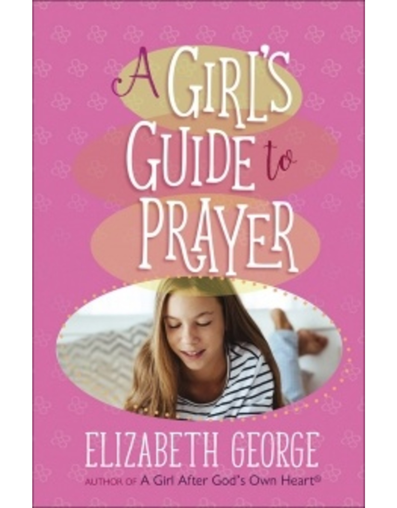 George A Girl's Guide to Prayer