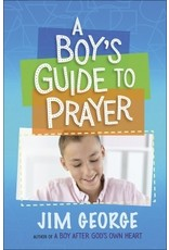 George A Boy's Guide to Prayer