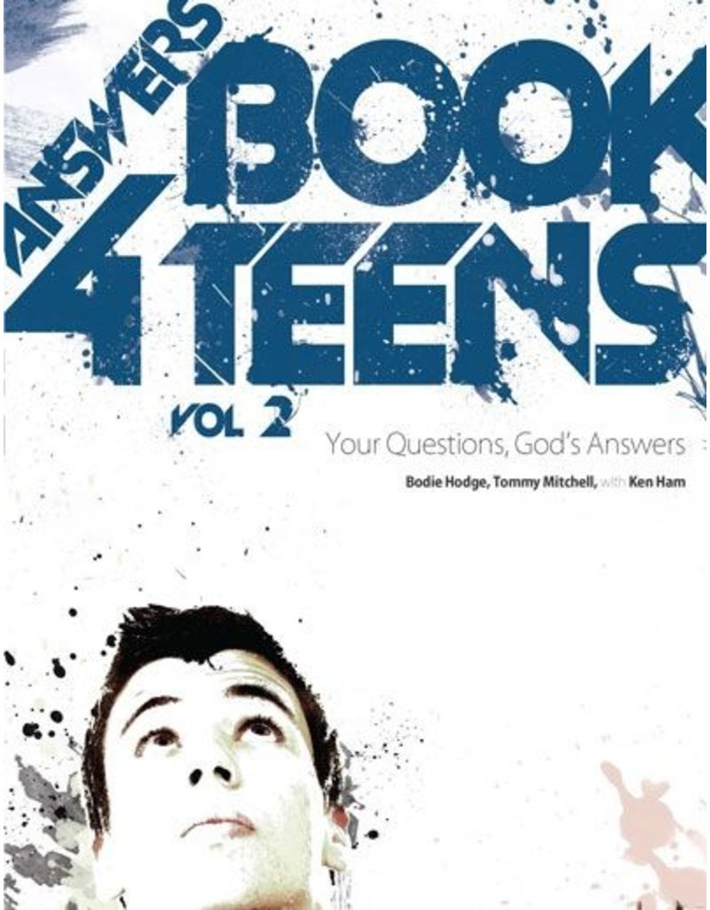 Bodie Hodge, Tommy Mitchell Ken Ham Answers Book For Teens Vol 2