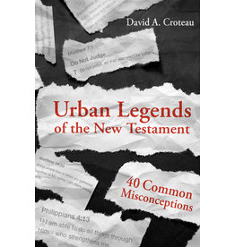 Crouteau Urban Legends of the New Testament
