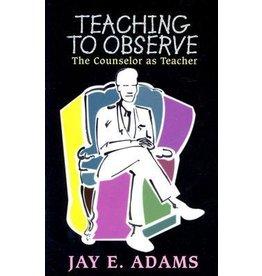 Adams Teaching to Observe