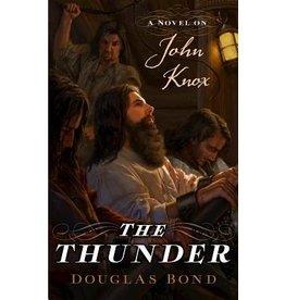 Bond Thunder, The: A Novel on John Knox