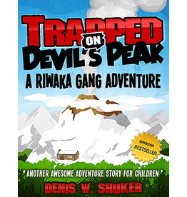 Denis Shuker Trapped on Devil's Peak - A Riwaka Gang Adventure