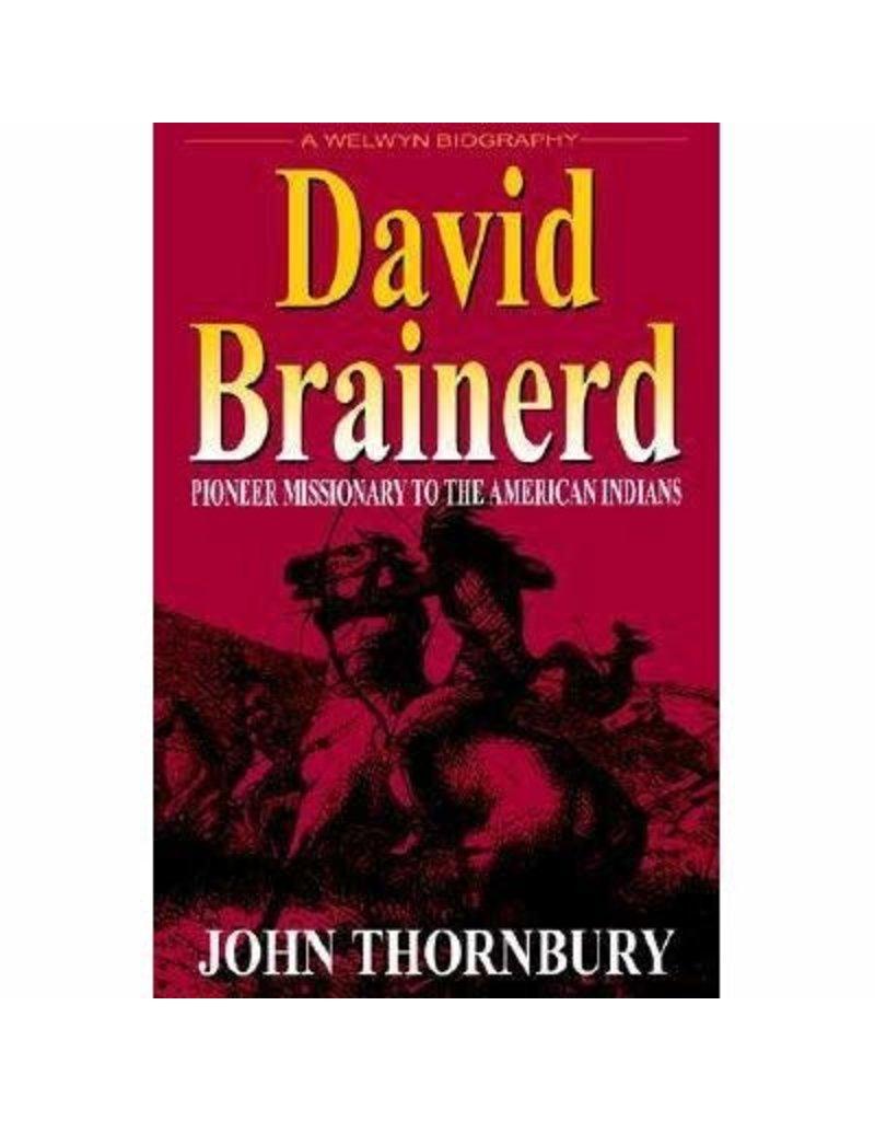 John Thornbury David Brainerd Pioneer Missionary to the American Indians