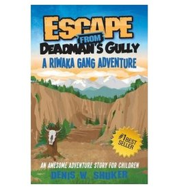 Denis Shuker Escape From Deadman's Gully - A Riwaka Gang Adventure