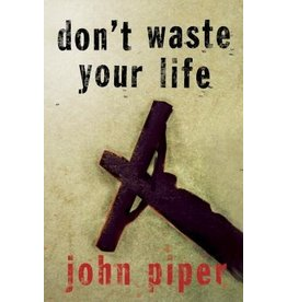 Piper Don't Waste Your Life