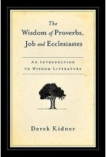 Kidner The Wisdom of Proverbs, Job and Ecclesiastes