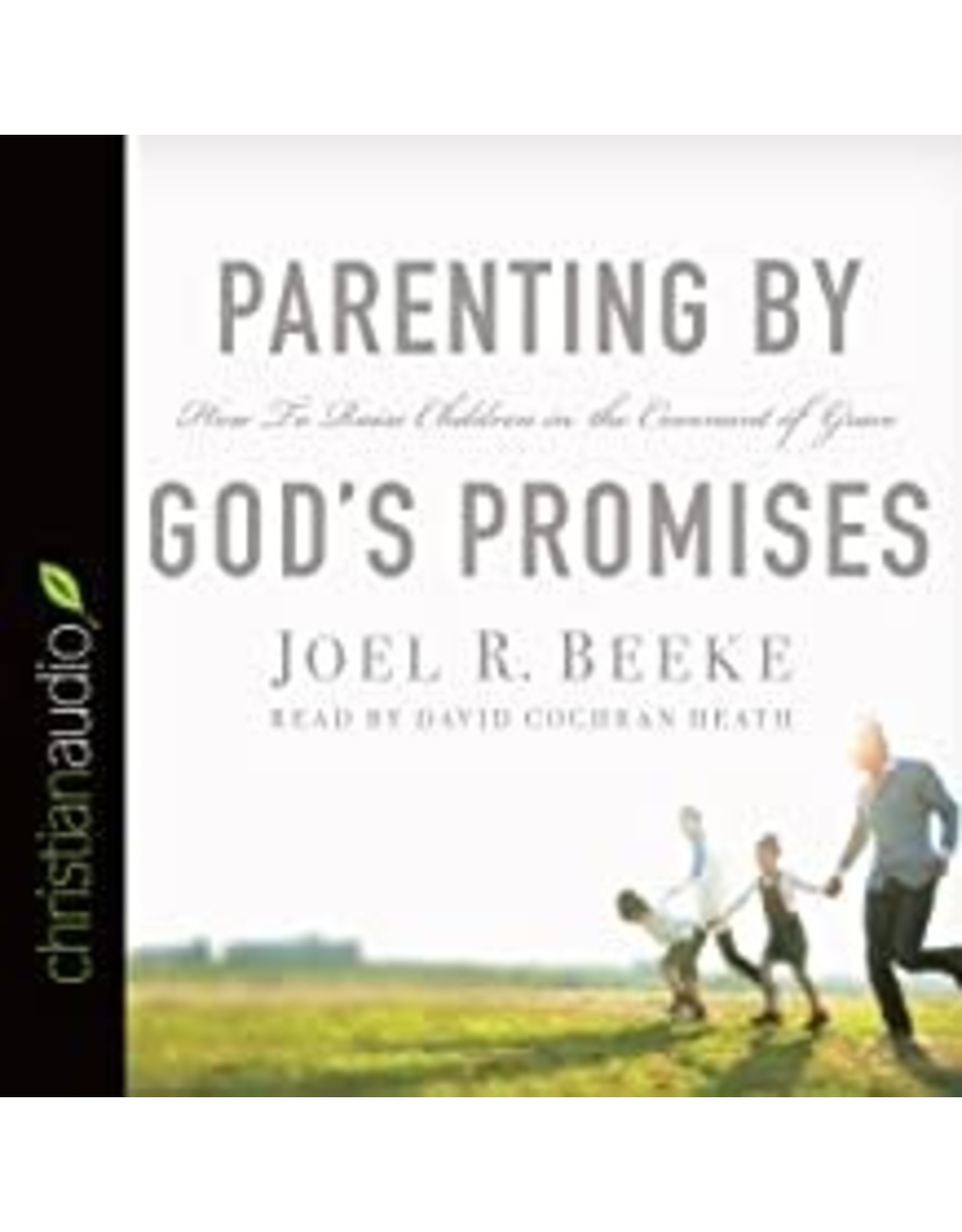Beeke Parenting By God's Promises -  Audio