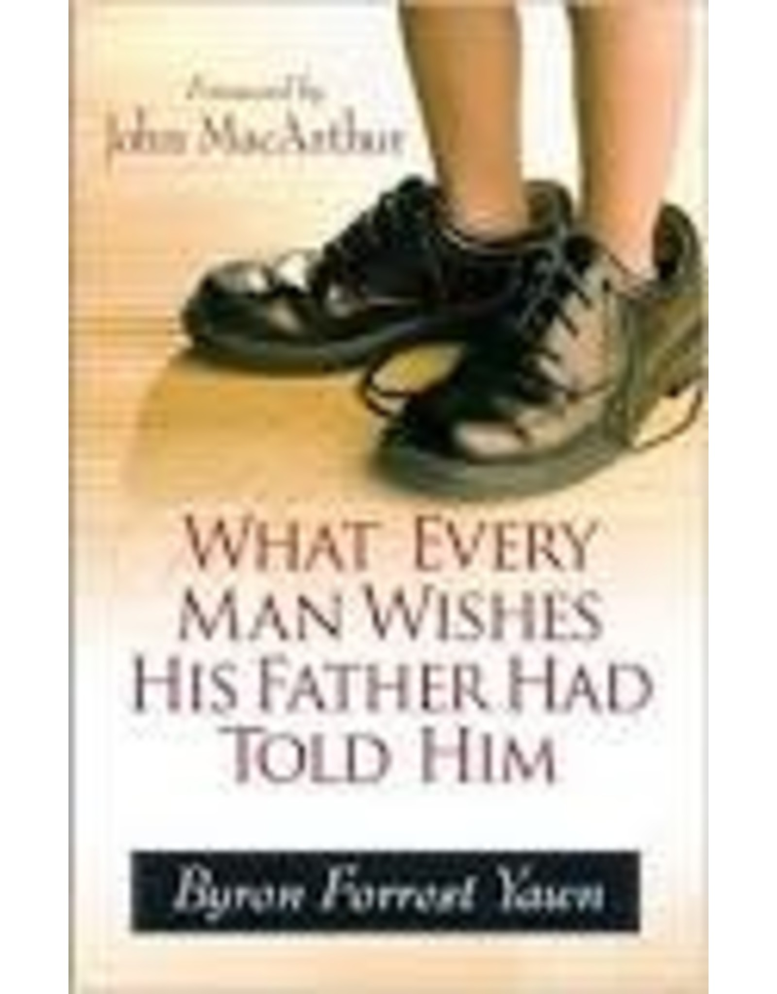 Yawn What Every Man Wishes His Father Had Told Him