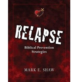 Shaw Relapse Biblical Prevention Strategies