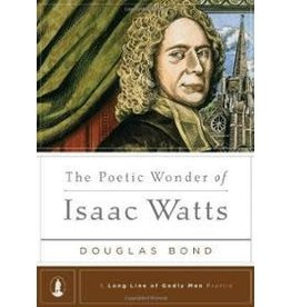 Bond The Poetic Wonder of Isaac Watts