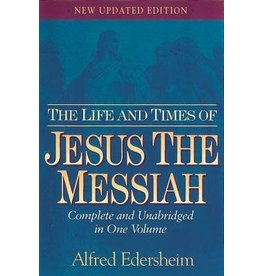 Edersheim Life and Times of Jesus the Messiah