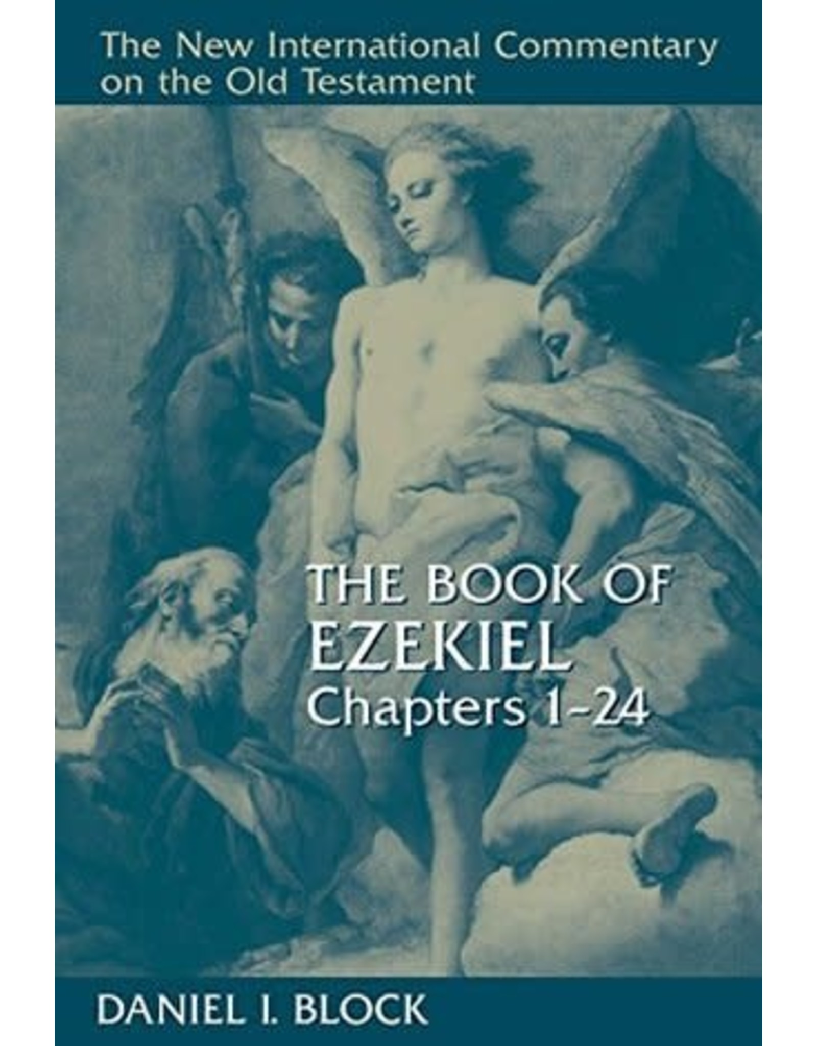 Block New International Commentary - Ezekiel 1–24