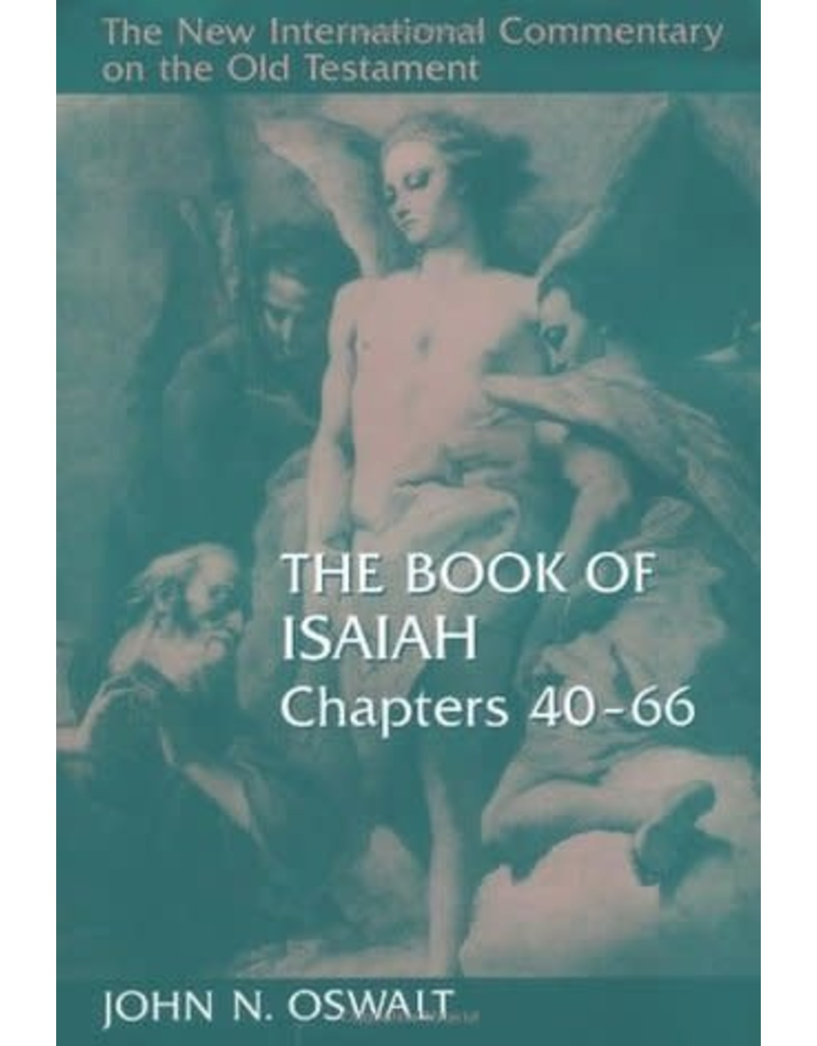 Oswalt New International Commentary - Isaiah 40-66